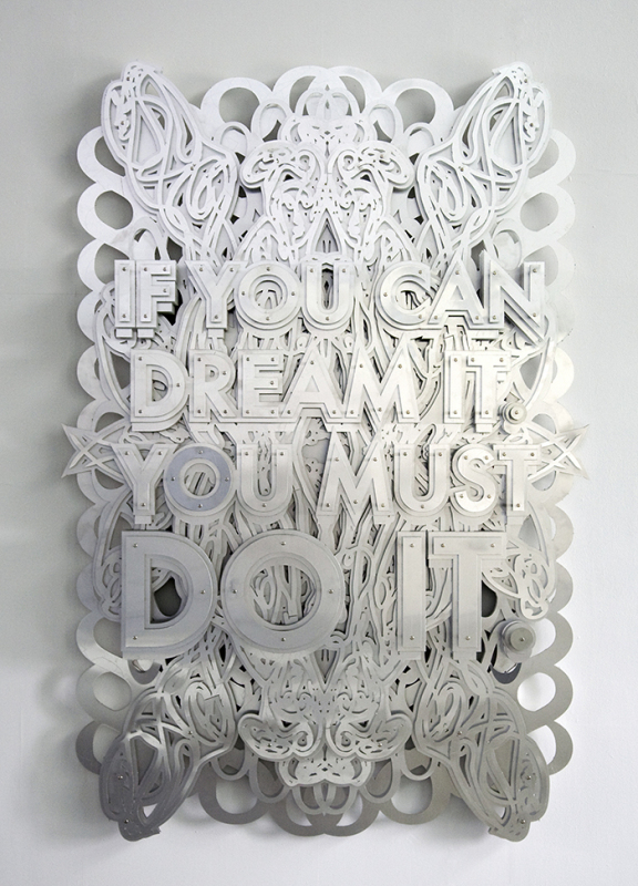 'If you can dream it you must do it', 2011, Aluminium and fixings.